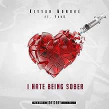 I HATE BEING SOBER [Explicit]