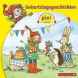 Pixi Hören: Geburtstagsgeschichten: 1 CD
