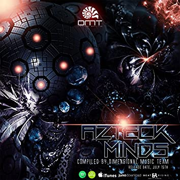 Azteck Minds V/A - Compiled By Dimensional Music Team