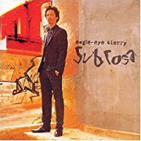Sub Rosa by Eagle Eye Cherry (2003-11-04)