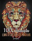 100 Animales – Libro de Colorear con Mandalas: Relájate y fomenta la creatividad con más de 100 Páginas para colorear con fantásticos Animales con ... para Adultos para relajarse. (Idea de regalo)