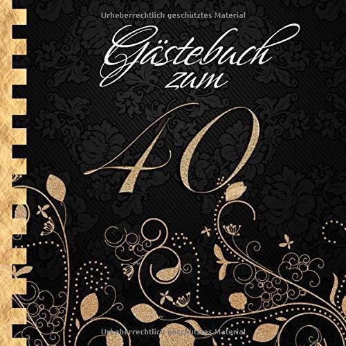 Gästebuch: Zum 40. Geburtstag I Edles Cover in Schwarz & Gold I für ca. 30 Gäste I für...