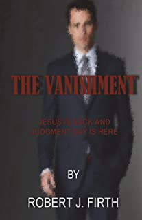 The Vanishment: Jesus is back and Judgement day is here