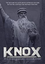 Knox: The Life and Legacy of Scotland's Controversial Reformer