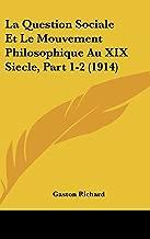 La Question Sociale Et Le Mouvement Philosophique Au XIX Siecle, Part 1-2 (1914) (French Edition)