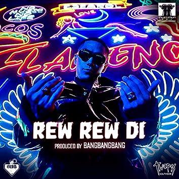 Rew Rew Di