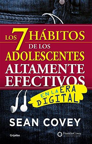 Los 7 hábitos de los adolescentes altamente efectivos: En la era ...
