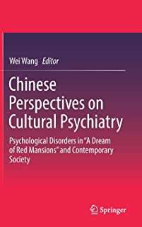 """Chinese Perspectives on Cultural Psychiatry: Psychological Disorders in """"A Dream of Red Mansions"""" and Contemporary Society"""