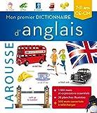 Mon premier dictionnaire d'anglais Larousse (Bilingue anglais)