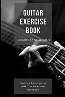GUITAR EXERCISE BOOK: Blank Guitar Tablature Writing Paper with Chord Charts, perfect for guitar enthusiasts, composers an...