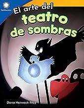 El arte del teatro de sombras (The Art of Shadow Puppets) (Spanish Version) (Smithsonian: Informational Text) (Spanish Edition)