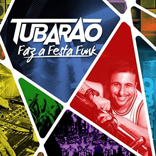 Tubarao - Faz A Festa Funk [CD]
