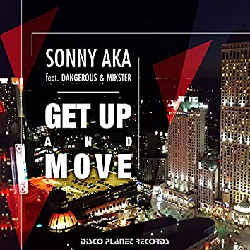 Get Up and Move (feat. Dangerous, Mikster)