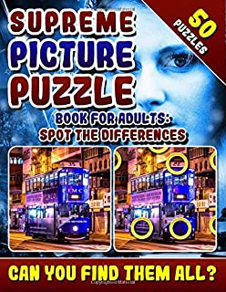 Supreme Picture Puzzle Book for Adults: Spot the Differences: Brain Boosting Puzzles. Picture Find Books for Adults. Can You Find All the Differences?