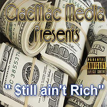 $till Ain't Rich