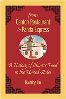 From Canton Restaurant to Panda Express: A History of Chinese Food in the United States (Asian American Studies Today)