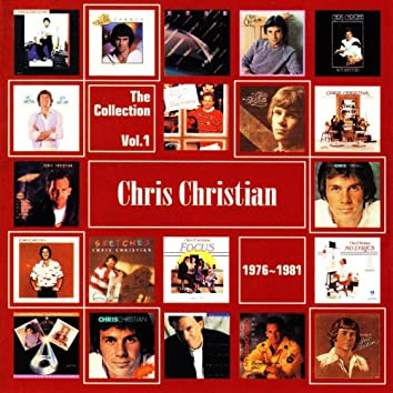Chris Christian: The Collection, Vol. 1 (1976-1981)