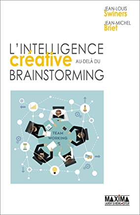 Lintelligence créative au-delà du brainstorming