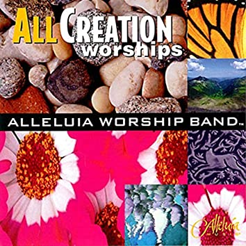 All Creation Worships