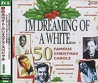 I'm Dreaming Of A White: 50 Famous Christmas Carols