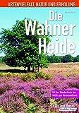 Die Wahner Heide: Mit der Wanderkarte des NABU zum Herausnehmen -