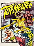 TORMENTED - The Original 1960 Schlock Classic