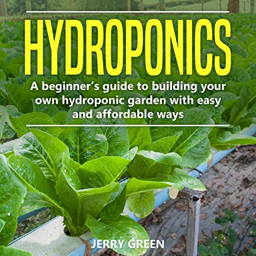 『Hydroponics: A Beginner's Guide to Building Your Own Hydroponic Garden with Easy and Affordable Ways』のカバーアート
