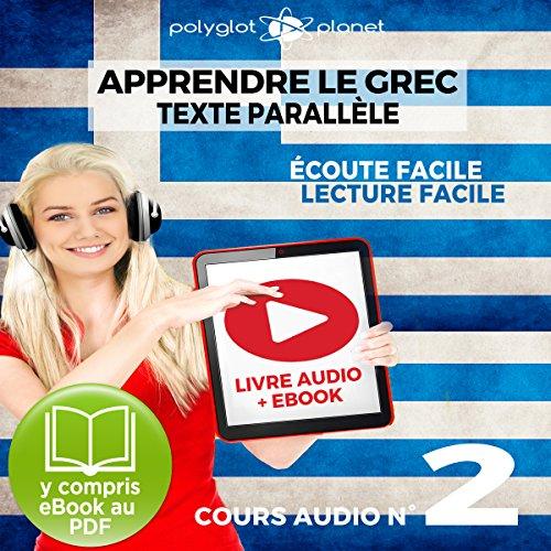 Apprendre le Grec - Écoute Facile - Lecture Facile - Texte Parallèle Cours Audio No. 2 [Learn Greek] cover art