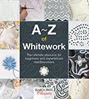 A-Z of Whitework (A-Z of Needlecraft)