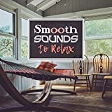 Smooth Sounds to Relax – Easy Listening, Calming Sounds to Relax, Jazz Music, Peaceful Note