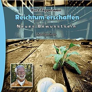 Reichtum erschaffen (Neues Bewusstsein: Seminar-Live-Hörbuch) Titelbild