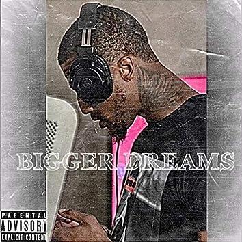 Bigger Dreams (feat. MoneyLaw)