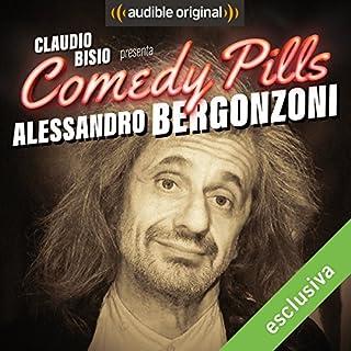 Claudio Bisio presenta Comedy Pills: Alessandro Bergonzoni copertina