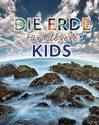 Die Erde für clevere Kids by Dorling Kindersley