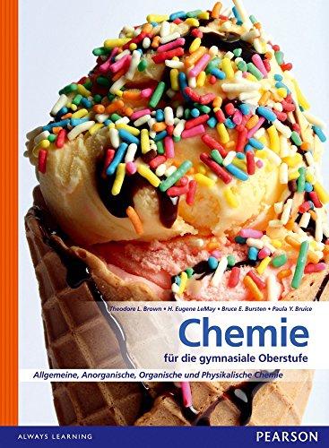 Chemie für die Gymnasiale Oberstufe: Allgemeine, Organische und Physikalische Chemie (Pearson Studium - Chemie Schule)