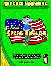 Teacher's Manual: Yo Puedo! Speak English Now: Libro de Maestro