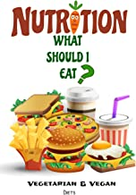 Nutrition: What Should I Eat?