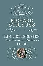 Ein Heldenleben: Tone Poem for Orchestra, Op. 40 (Dover Miniature Music Scores)