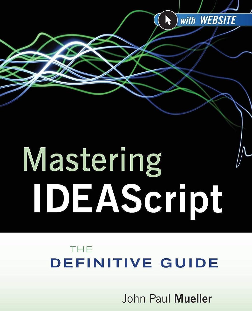 意気込み懲戒安息Mastering IDEAScript, with Website: The Definitive Guide