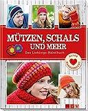 Mützen, Schals und mehr: Das Lieblings-Häkelbuch (Alles handgemacht)