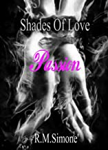 Shades of Love - PASSION by R.M.Simone' Book 2