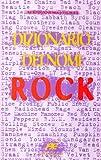 Dizionario dei nomi rock