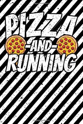 Notebook lined: Running Gifts Funny Saying Pizza and Running