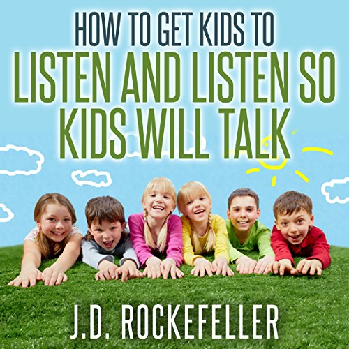 How to Get Kids to Listen & Listen So Kids Will Talk cover art
