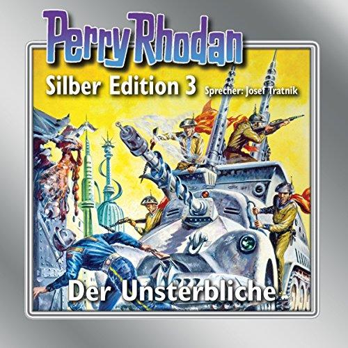 Der Unsterbliche: Perry Rhodan Silber Edition 3. Der 1. Zyklus. Die Dritte Macht