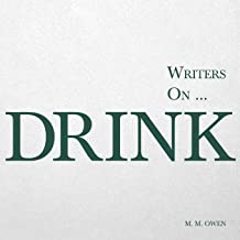 Writers on… Drink (A Book of Quotations, Poems and Literary Reflections)