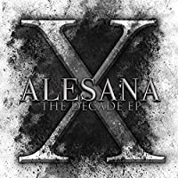 X: The Decade by Alesana (2014-04-01)