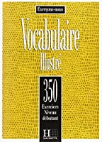 Exercons-nous: 350 Exercices - Vocabulaire Illustre - Niveau Debutant