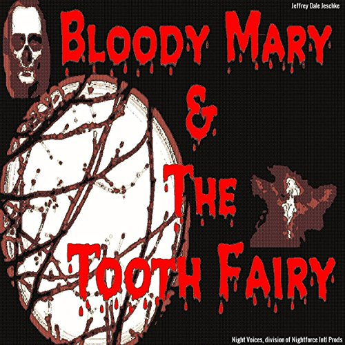 Bloody Mary & the Tooth Fairy audiobook cover art