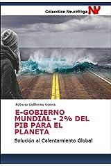E-GOBIERNO MUNDIAL-2% para el Planeta: Solución al Calentamiento Global (Antología de Ecología y Meditación) (Spanish Edition) Edición Kindle